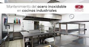 mantenimiento cocinas acero inoxidable