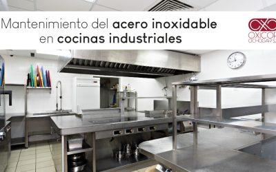 Mantenimiento del acero inoxidable en las cocinas industriales